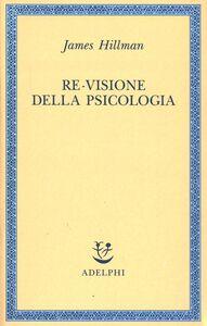 Libro Re-visione della psicologia James Hillman