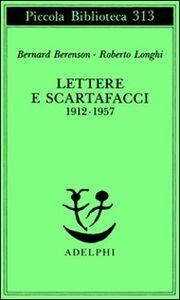 Libro Lettere e scartafacci (1912-1957) Bernard Berenson , Roberto Longhi