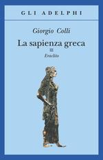 La sapienza greca. Eraclito. Vol. 3