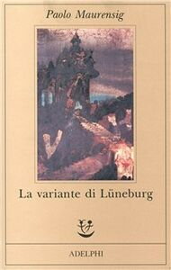 Foto Cover di La variante di Lüneburg, Libro di Paolo Maurensig, edito da Adelphi