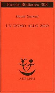 Libro Un uomo allo zoo David Garnett