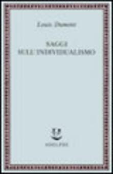 Saggi sullindividualismo. Una prospettiva antropologica sullideologia moderna.pdf