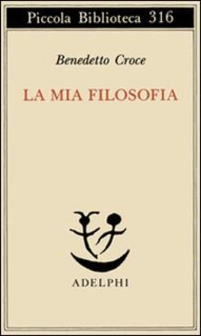 La mia filosofia - Benedetto Croce - copertina
