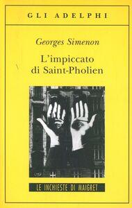 Libro L' impiccato di Saint-Pholien Georges Simenon