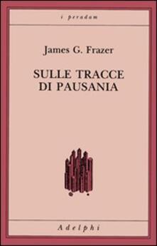 Listadelpopolo.it Sulle tracce di Pausania Image