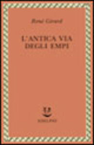 Foto Cover di L' antica via degli empi, Libro di René Girard, edito da Adelphi
