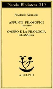 Osteriacasadimare.it Appunti filosofici (1867-1869)-Omero e la filologia classica Image