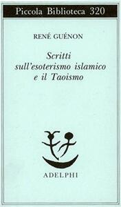 Scritti sull'esoterismo islamico e il taoismo