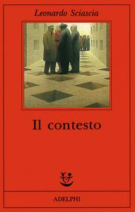 Libro Il contesto; Una parodia Leonardo Sciascia