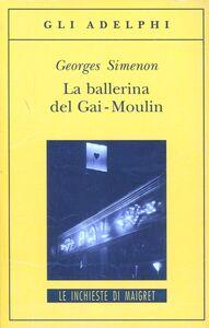 Libro La ballerina del Gai-Moulin Georges Simenon