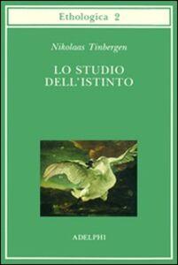 Libro Lo studio dell'istinto Niko Tinbergen