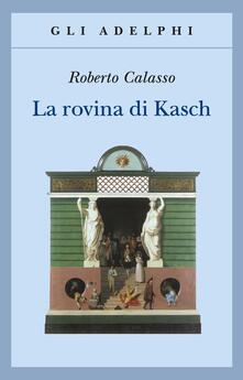 La rovina di Kasch - Roberto Calasso - copertina