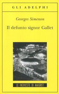Libro Il defunto signor Gallet Georges Simenon