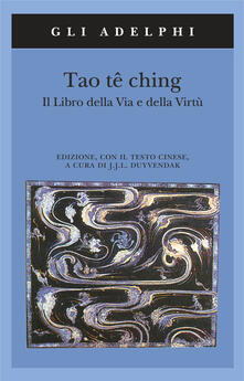 Tao tê Ching. Il libro della via e della virtù. Con testo cinese - copertina