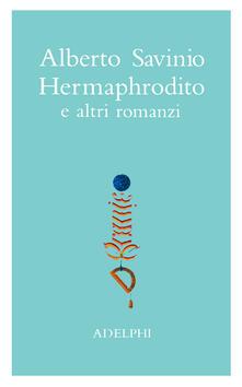 Squillogame.it Opere. Hermaphrodito e altri romanzi. Vol. 1 Image