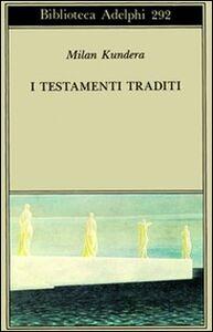Libro I testamenti traditi Milan Kundera