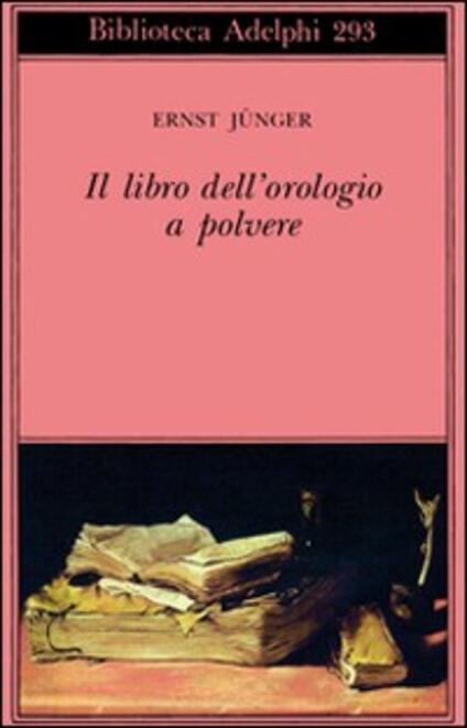 Il libro dell'orologio a polvere - Ernst Jünger - copertina