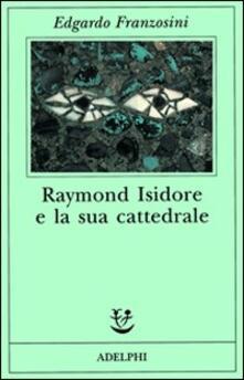Raymond Isidore e la sua cattedrale.pdf