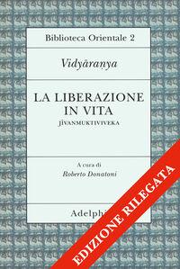 La liberazione in vita (Jivanmuktiviveka)