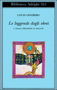 Libro Le leggende degli ebrei. Vol. 1: Dalla creazione al diluvio. Louis Ginzberg