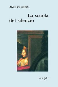 La scuola del silenzio. Il senso delle immagini nel XVII secolo