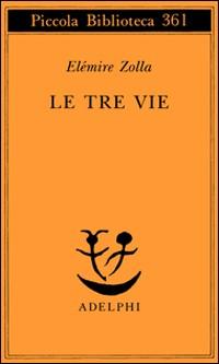 Le tre vie