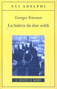 Libro La balera da due soldi Georges Simenon