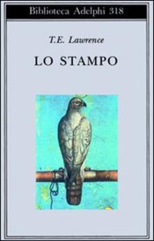 Lo stampo - Thomas Edward Lawrence - copertina