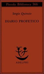 Foto Cover di Diario profetico, Libro di Sergio Quinzio, edito da Adelphi