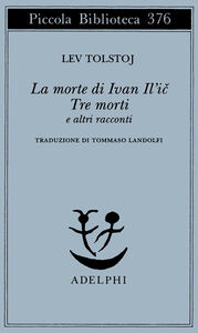 Libro La morte di Ivan Il'ic-Tre morti e altri racconti Lev Tolstoj