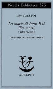 La morte di Ivan Il'ic-Tre morti e altri racconti