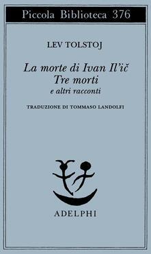 Letterarioprimopiano.it La morte di Ivan Il'ic-Tre morti e altri racconti Image