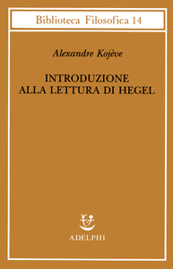 Libro Introduzione alla lettura di Hegel - Lezioni sulla «Fenomenologia dello Spirito» tenute dal 1933 al 1939 all' Ecole Pratique des Hautes Etudes raccolte e... Alexandre Kojève