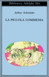 Libro La piccola commedia. Novelle giovanili Arthur Schnitzler