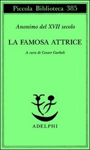 Libro La famosa attrice Anonimo del XVII secolo