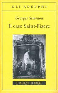 Foto Cover di Il caso Saint-Fiacre, Libro di Georges Simenon, edito da Adelphi