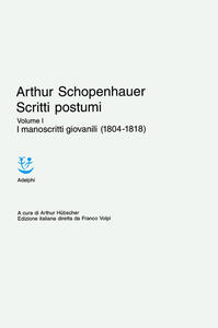 Scritti postumi. Vol. 1: I manoscritti giovanili (1804-1818).