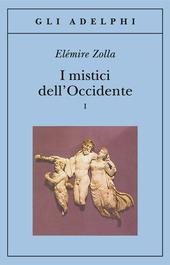 I mistici dell'Occidente. Vol. 1