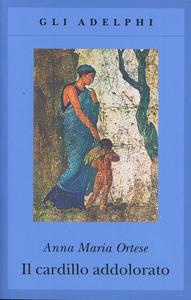 Libro Il cardillo addolorato Anna M. Ortese