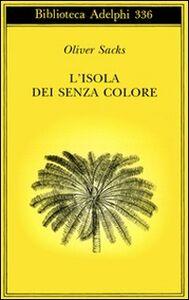 Libro L' isola dei senza colore-L'isola delle cicadine Oliver Sacks