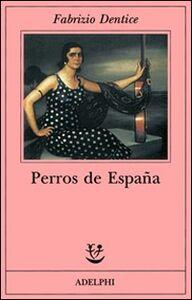 Libro Perros de Espana Fabrizio Dentice