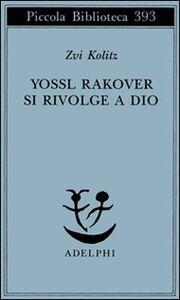 Libro Yossl Rakover si rivolge a Dio Zvi Kolitz