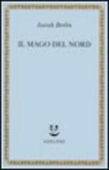 Secchiarapita.it Il mago del Nord. J. G. Hamann e le origini dell'irrazionalismo moderno Image