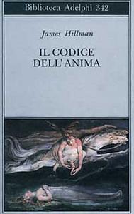 Libro Il codice dell'anima. Carattere, vocazione, destino James Hillman