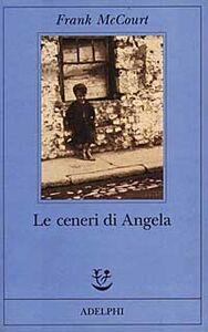 Foto Cover di Le ceneri di Angela, Libro di Frank McCourt, edito da Adelphi