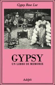 Gypsy. Un libro di memorie