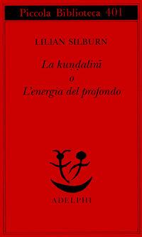 La kundalini o l'energia del profondo