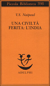 Libro Una civiltà ferita: l'India Vidiadhar S. Naipaul