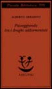 Libro Passeggiando fra i draghi addormentati Alberto Arbasino