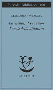 La Sicilia, il suo cuore-Favole della dittatura